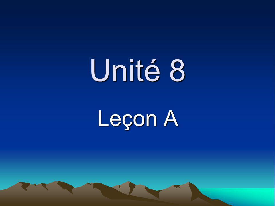Unité 8 Leçon A