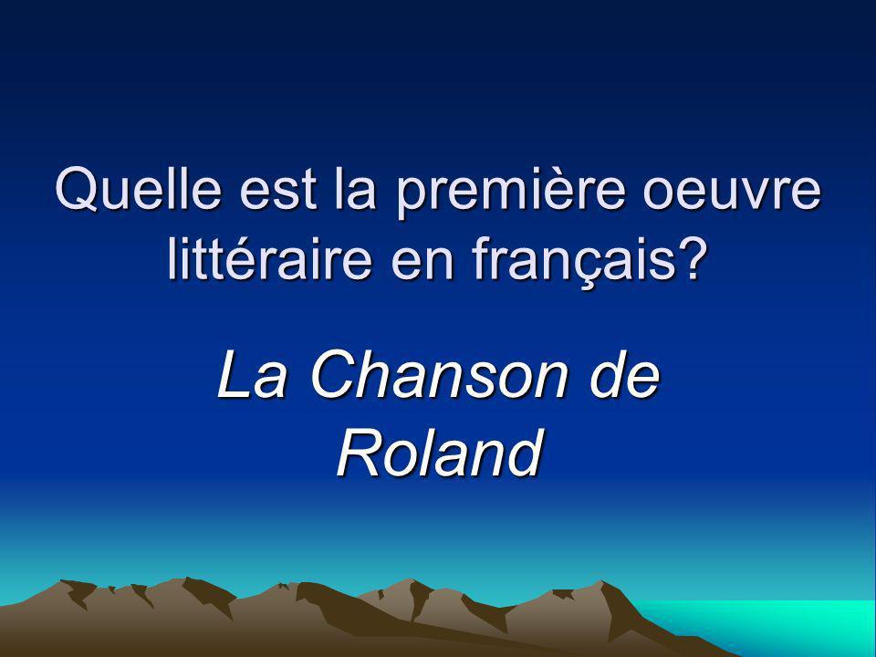 Quelle est la première oeuvre littéraire en français La Chanson de Roland