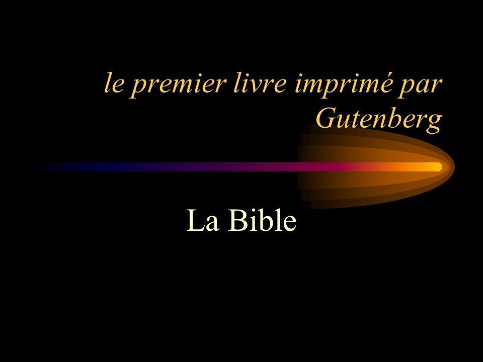 le premier livre imprimé par Gutenberg La Bible