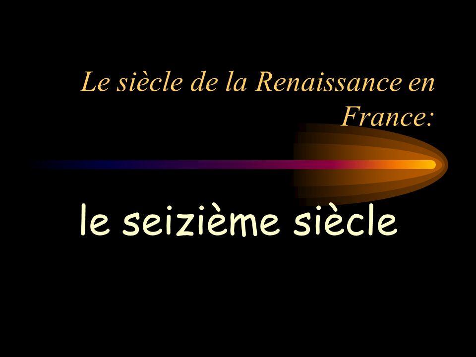 Le siècle de la Renaissance en France: le seizième siècle