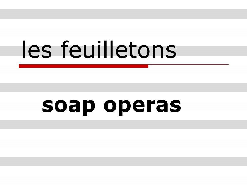 les feuilletons soap operas