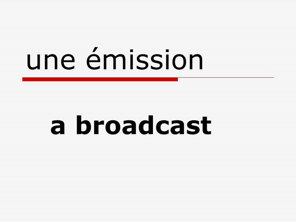 une émission a broadcast