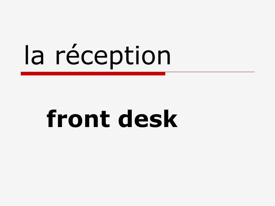 la réception front desk
