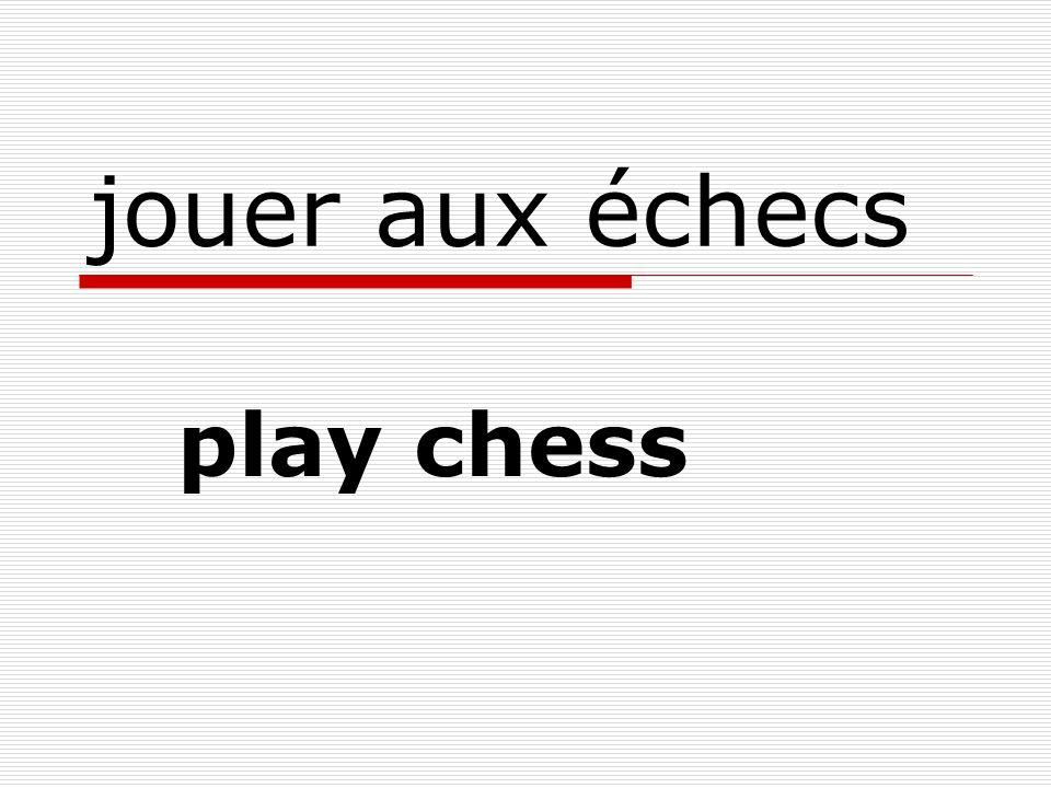jouer aux échecs play chess
