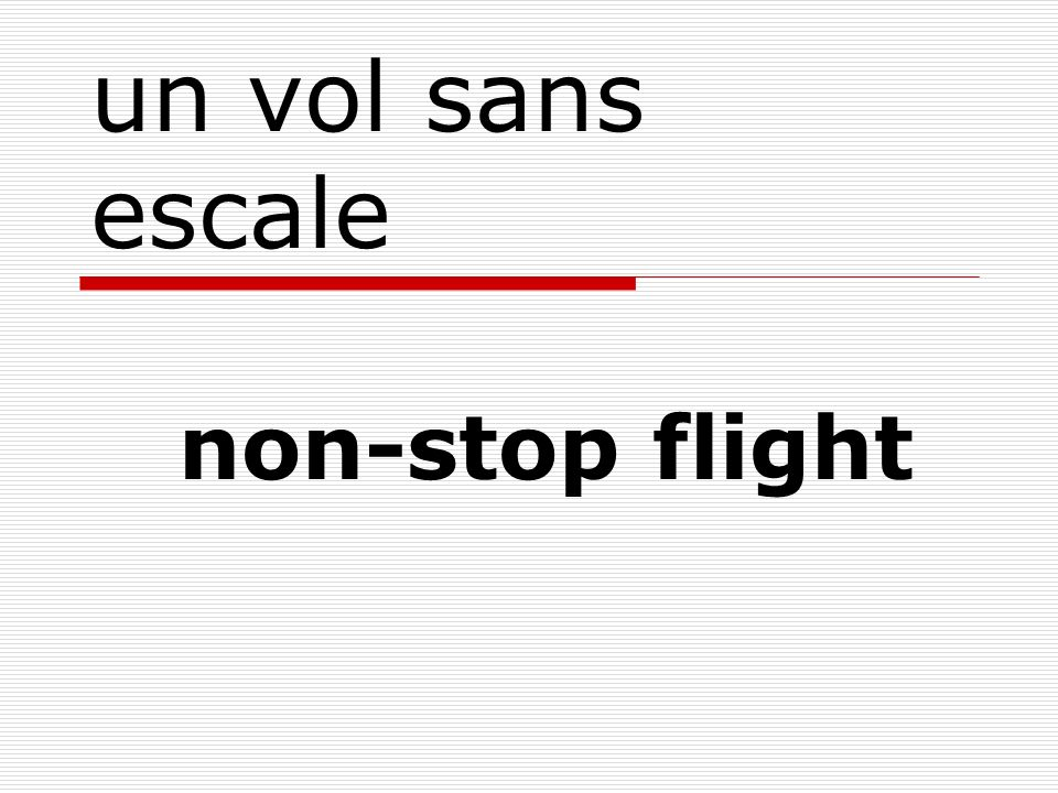 un vol sans escale non-stop flight