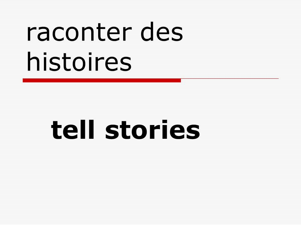 raconter des histoires tell stories