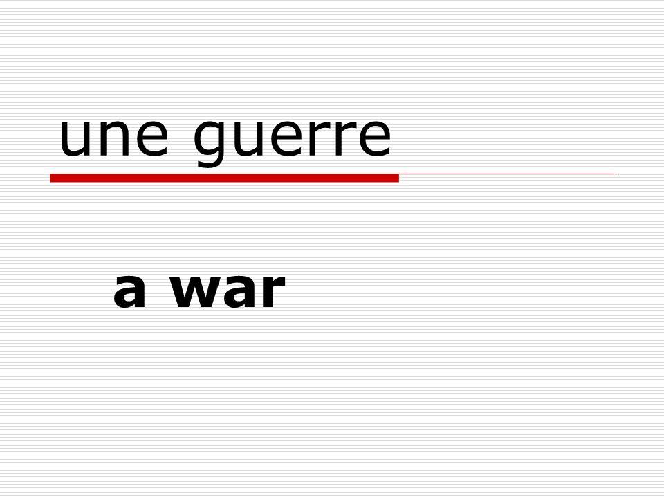 une guerre a war