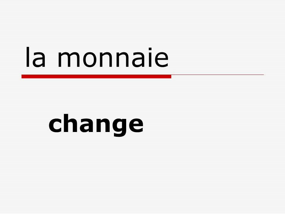la monnaie change