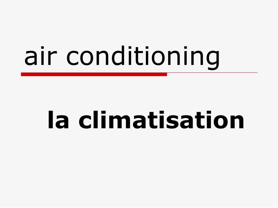 air conditioning la climatisation