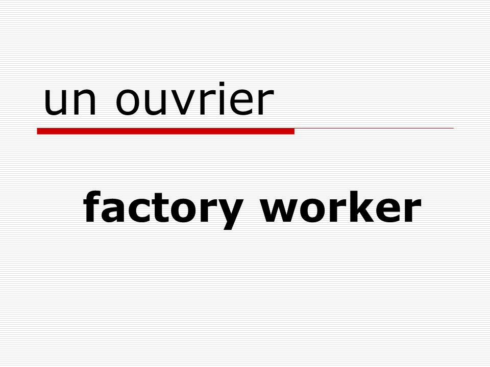 un ouvrier factory worker