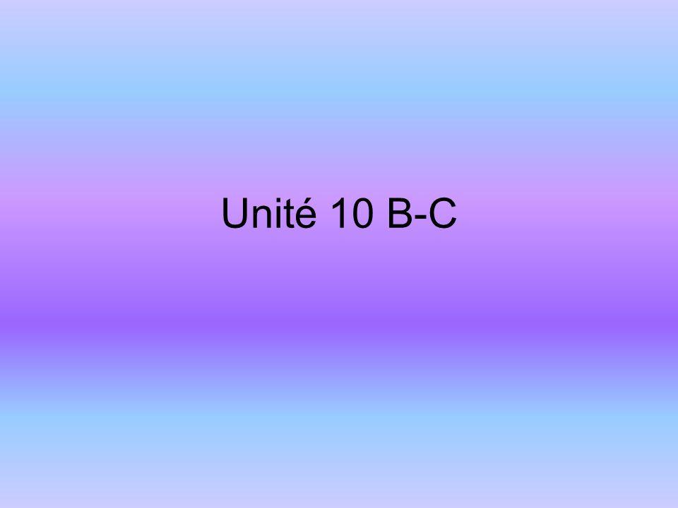 Unité 10 B-C