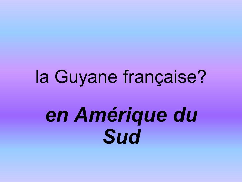 la Guyane française en Amérique du Sud