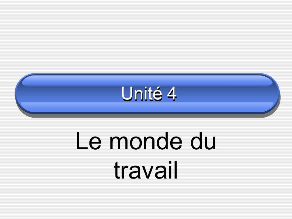 Unité 4 Le monde du travail
