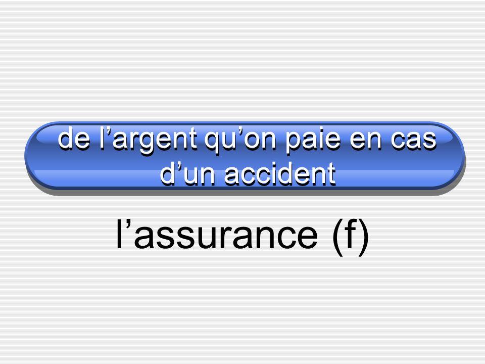 de largent quon paie en cas dun accident lassurance (f)