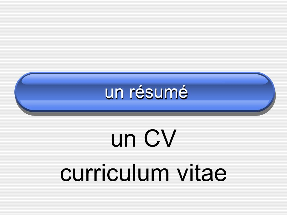 un résumé un CV curriculum vitae