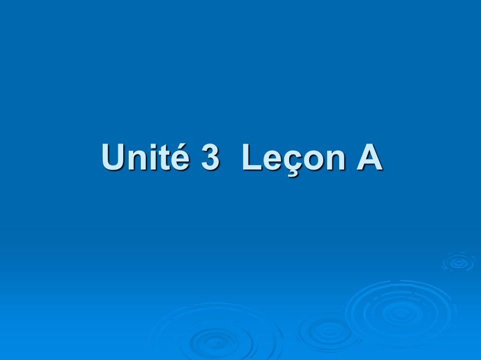 Unité 3 Leçon A