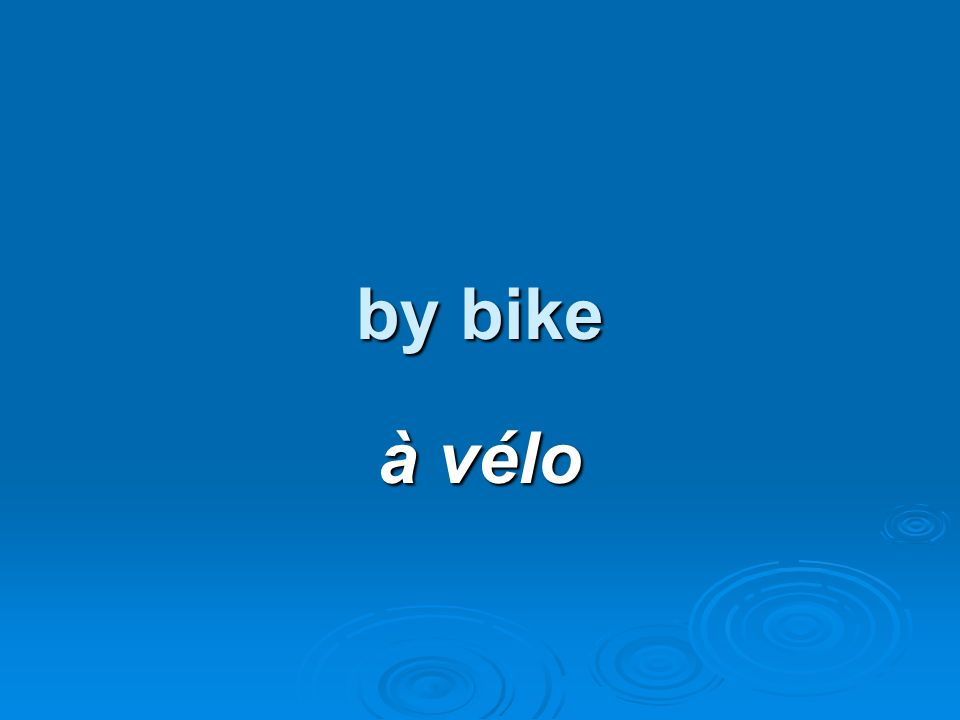 by bike à vélo