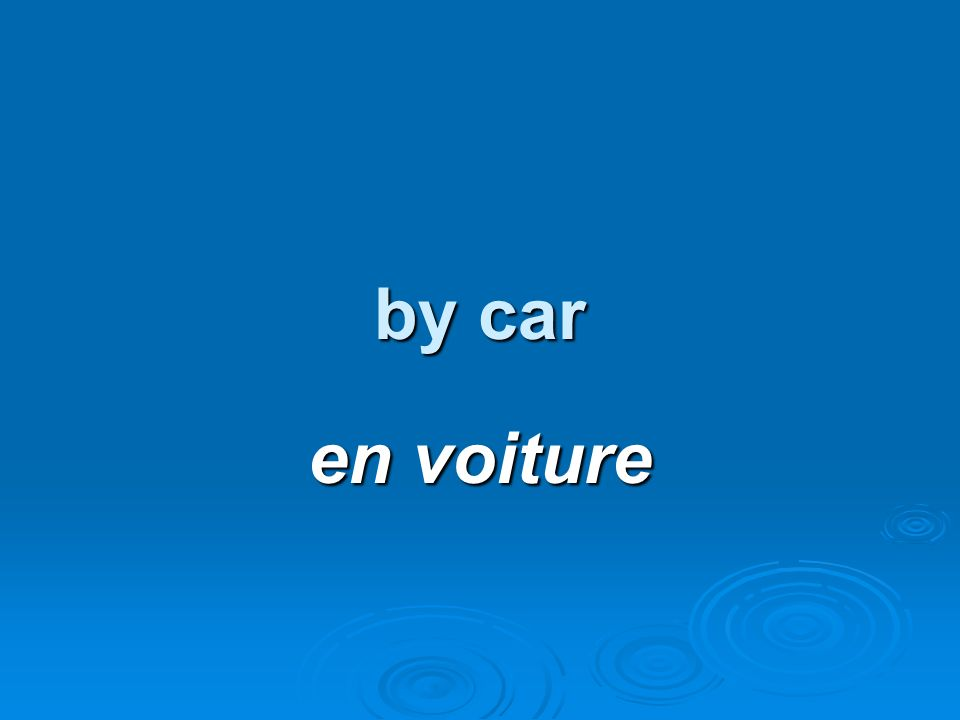 by car en voiture