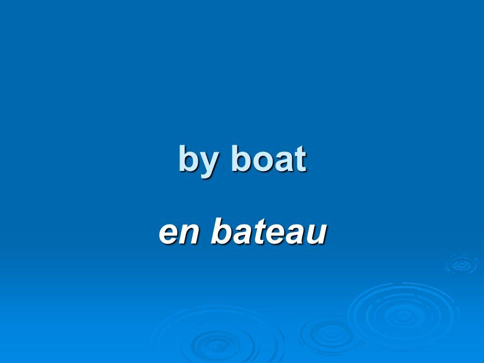 by boat en bateau