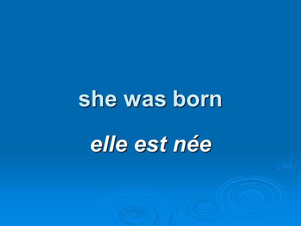 she was born elle est née