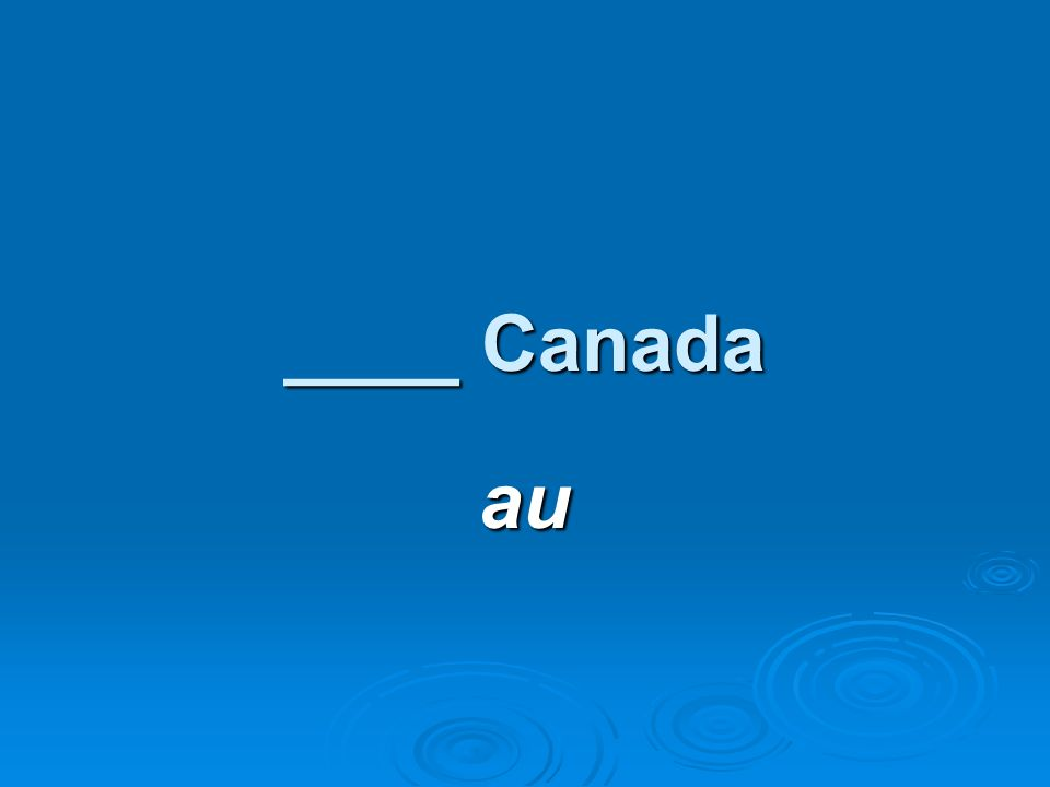 ____ Canada au