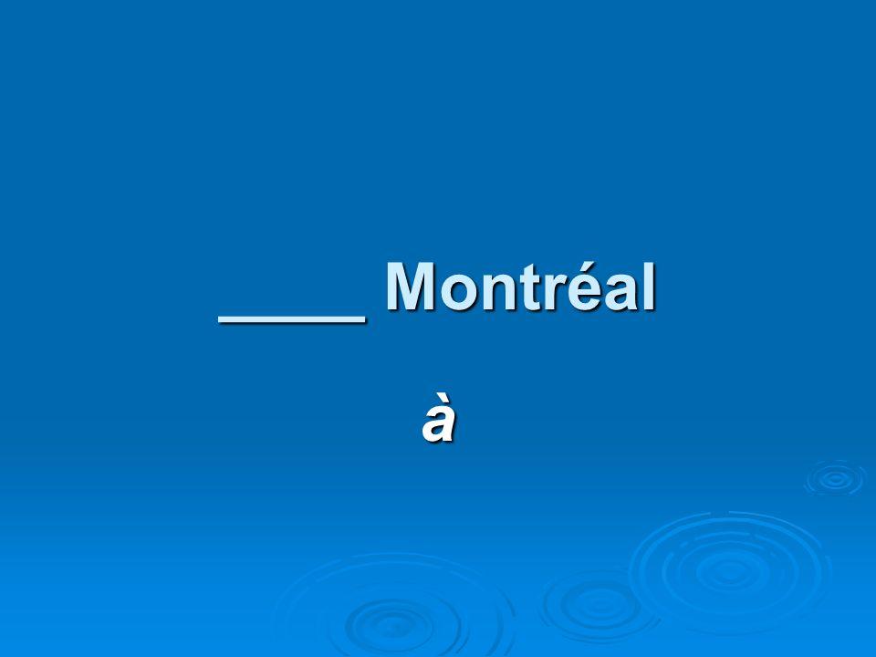 ____ Montréal à