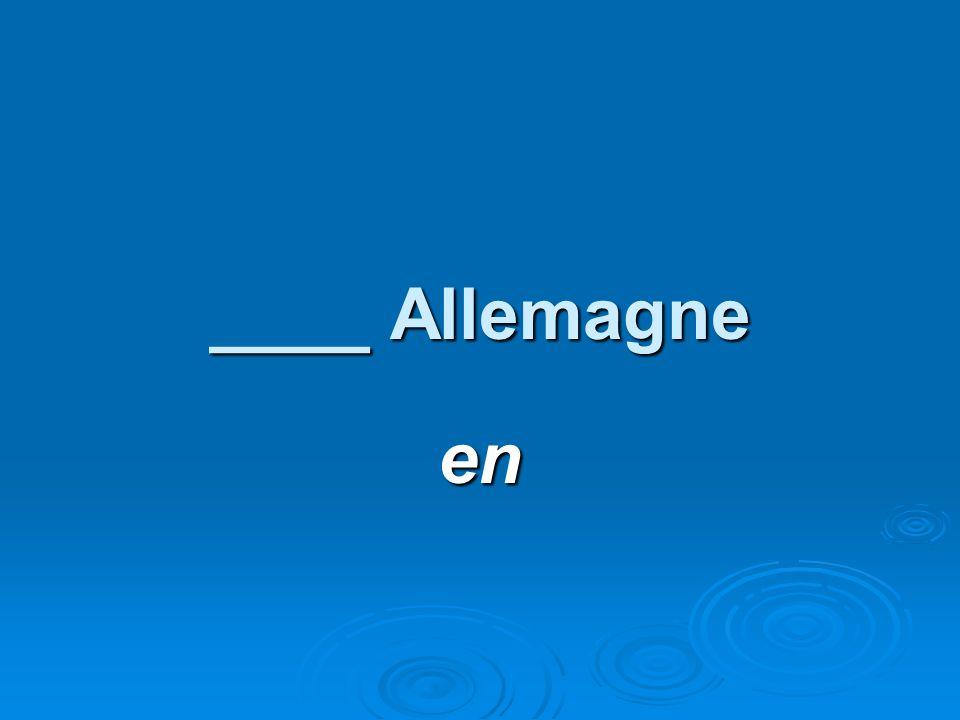 ____ Allemagne en