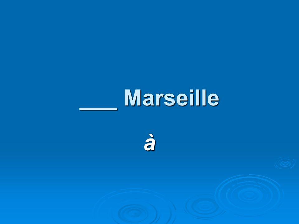 ___ Marseille à