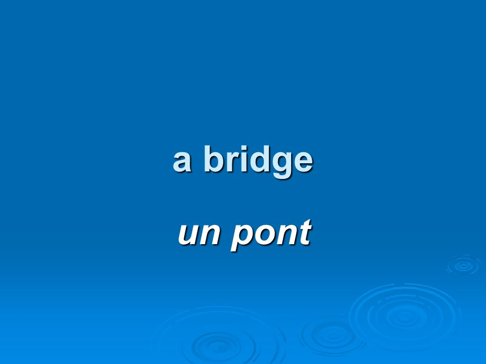 a bridge un pont