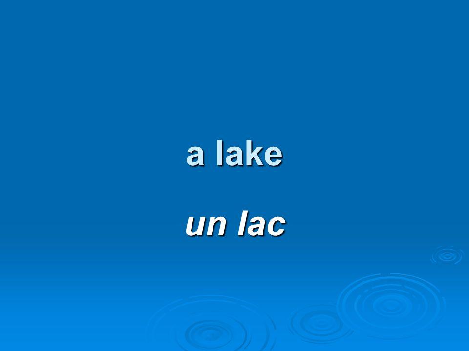 a lake un lac