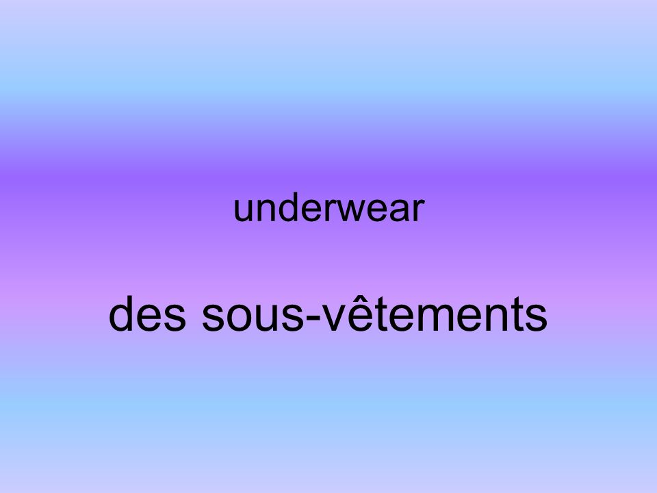 underwear des sous-vêtements