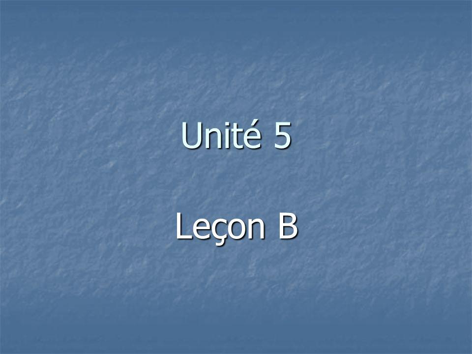 Unité 5 Leçon B