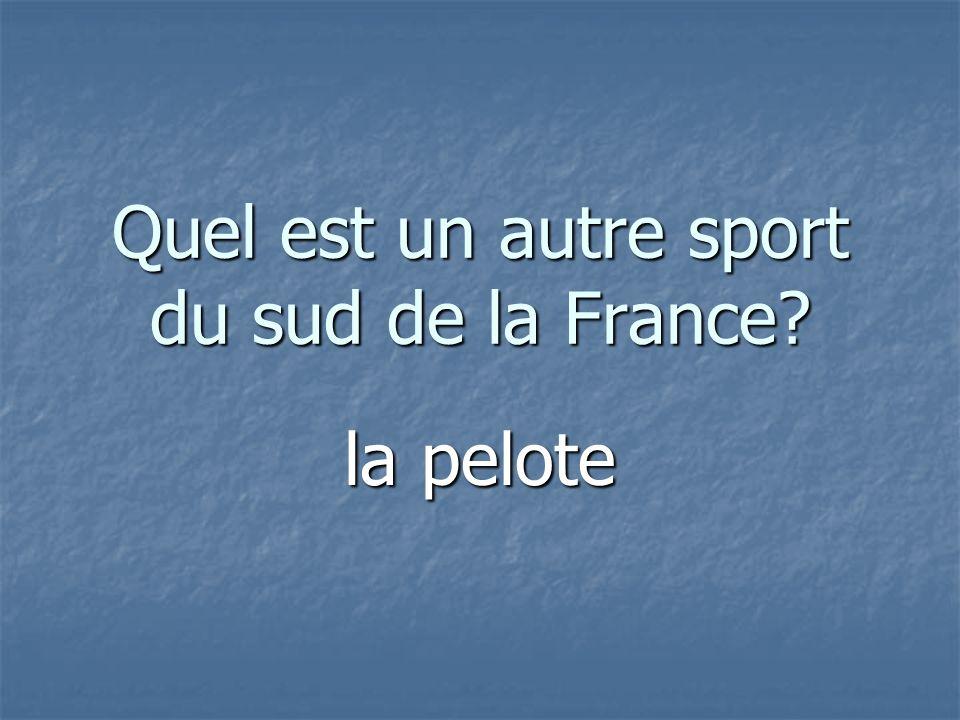 Quel est un autre sport du sud de la France la pelote