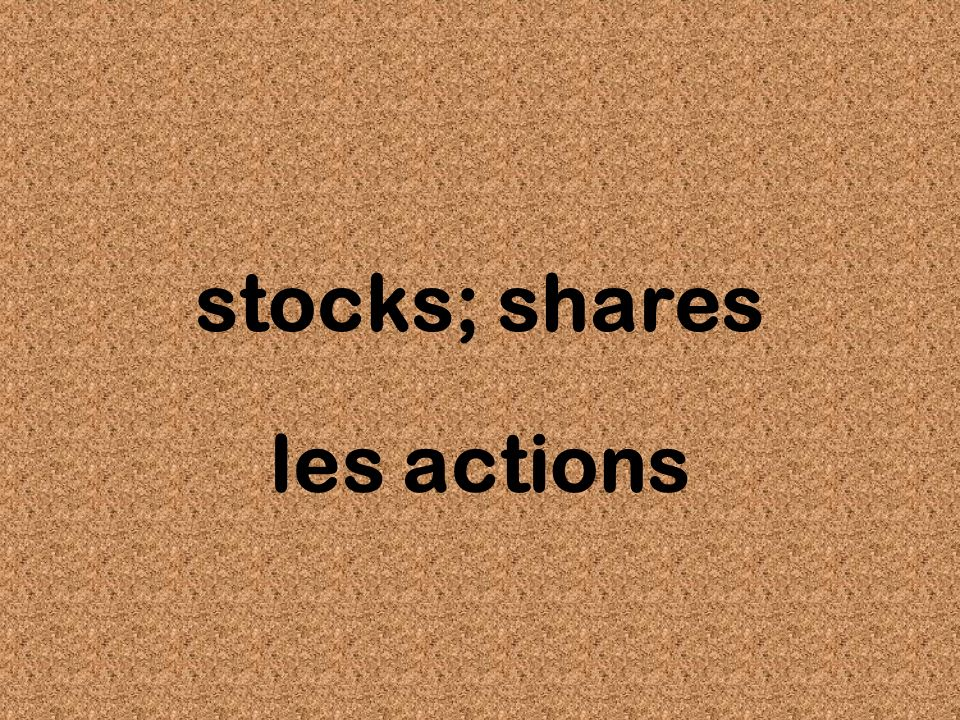 stocks; shares les actions
