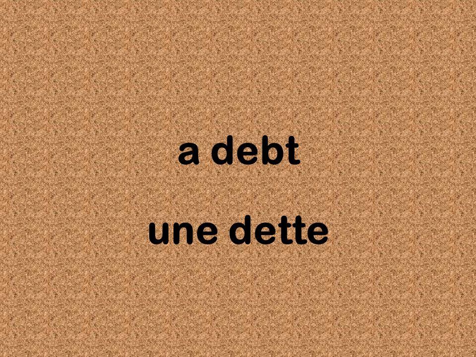 a debt une dette