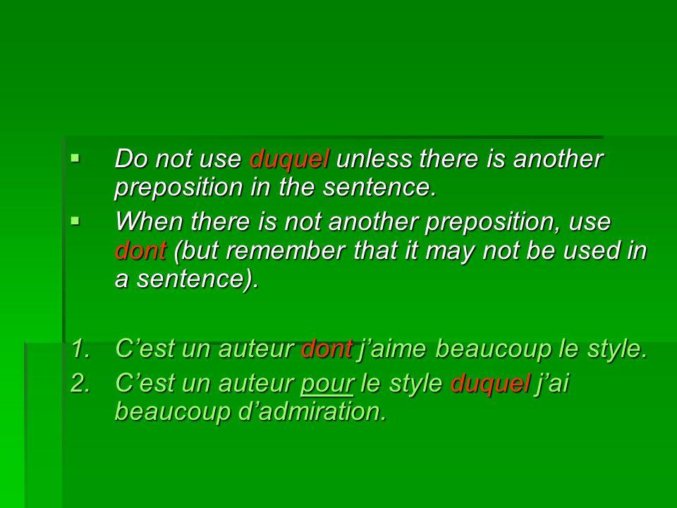 Do not use duquel unless there is another preposition in the sentence. Do not use duquel unless there is another preposition in the sentence. When the