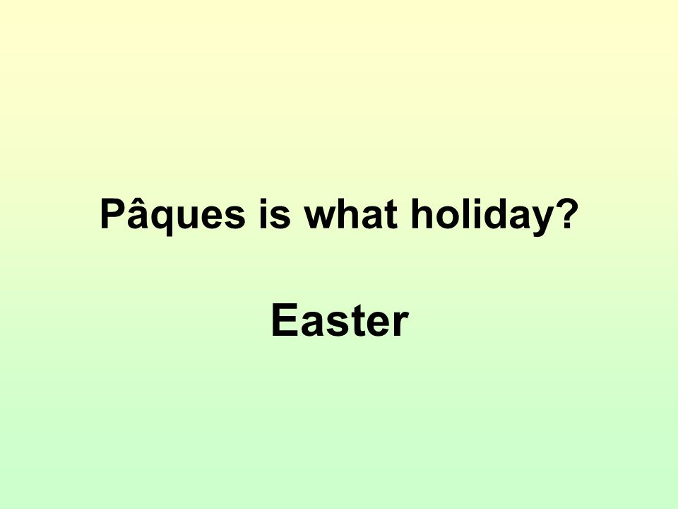 Pâques is what holiday? Easter