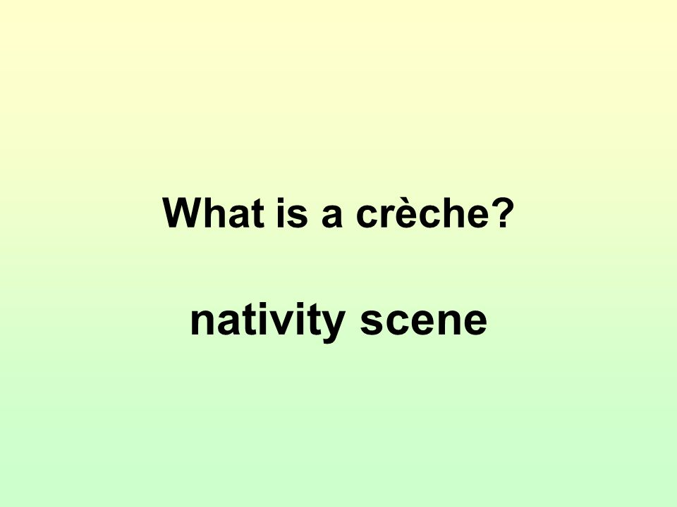 What is a crèche? nativity scene