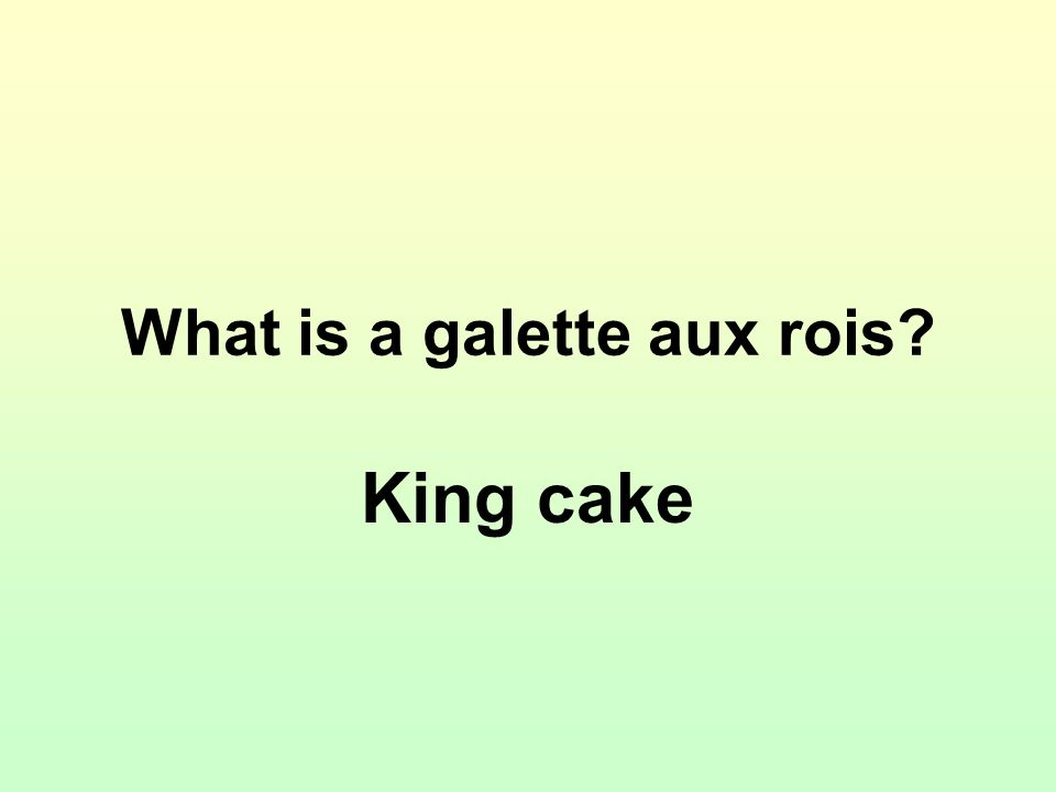 What is a galette aux rois? King cake