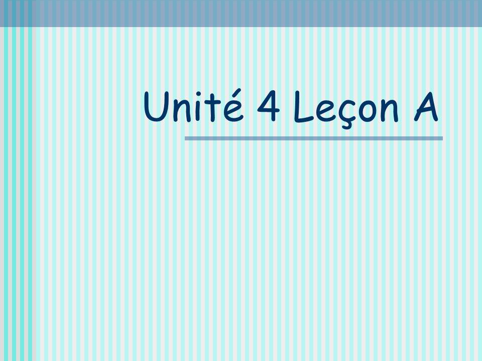 Unité 4 Leçon A