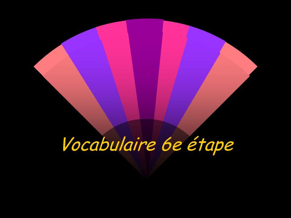 Vocabulaire 6e étape