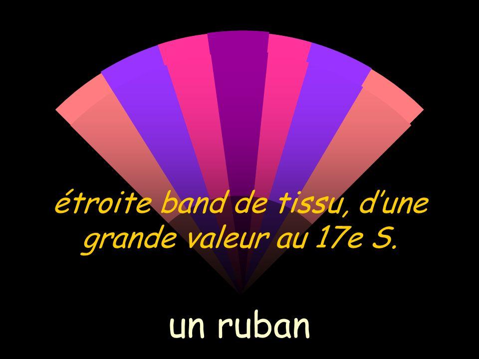 étroite band de tissu, dune grande valeur au 17e S. un ruban