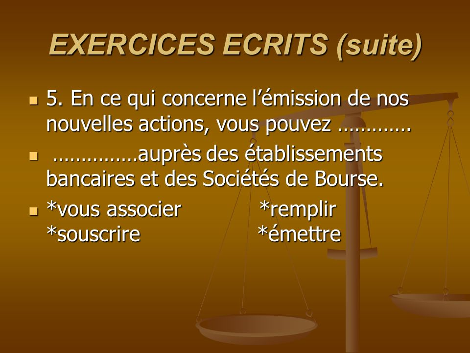EXERCICES ECRITS (suite) 5.