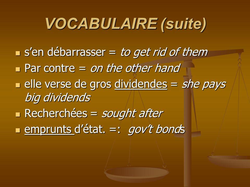 VOCABULAIRE (suite) sen débarrasser = to get rid of them sen débarrasser = to get rid of them Par contre = on the other hand Par contre = on the other
