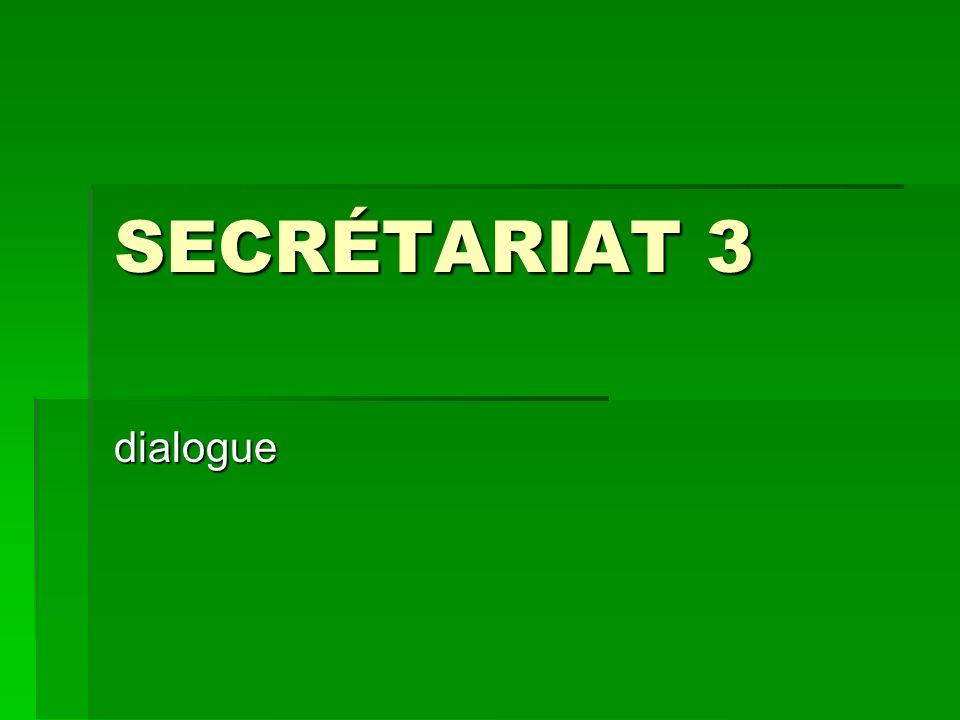SECRÉTARIAT 3 dialogue