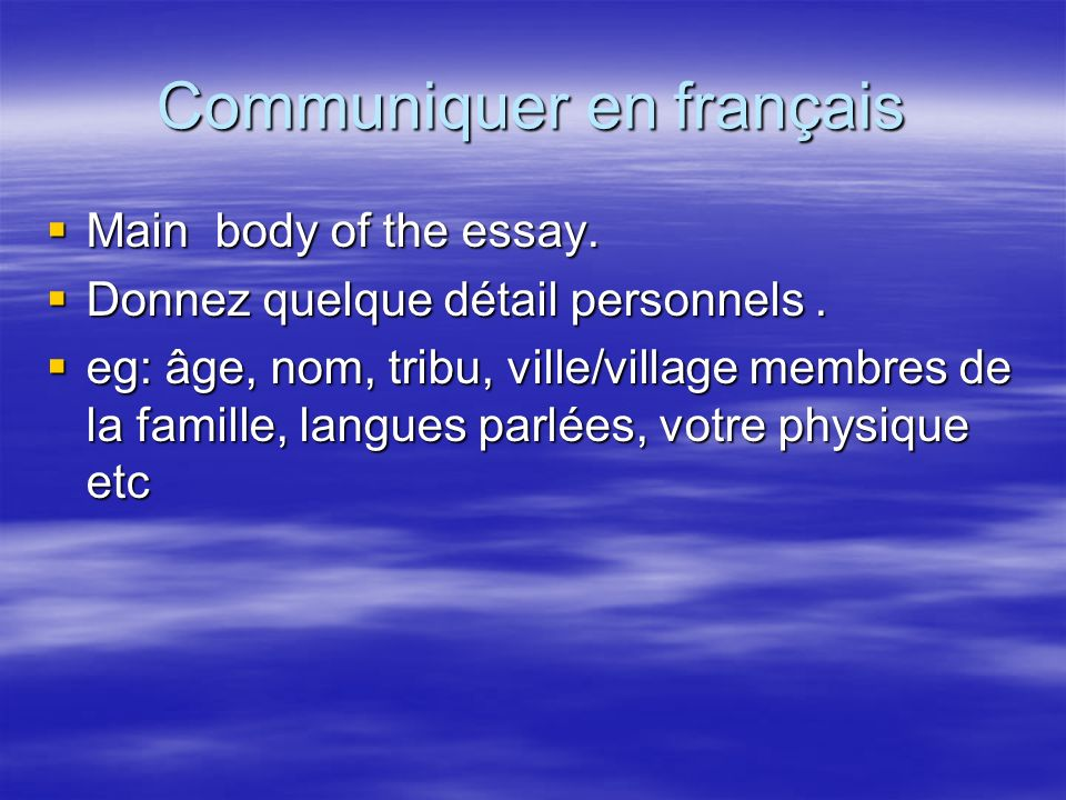 Communiquer en français Main body of the essay.Main body of the essay.