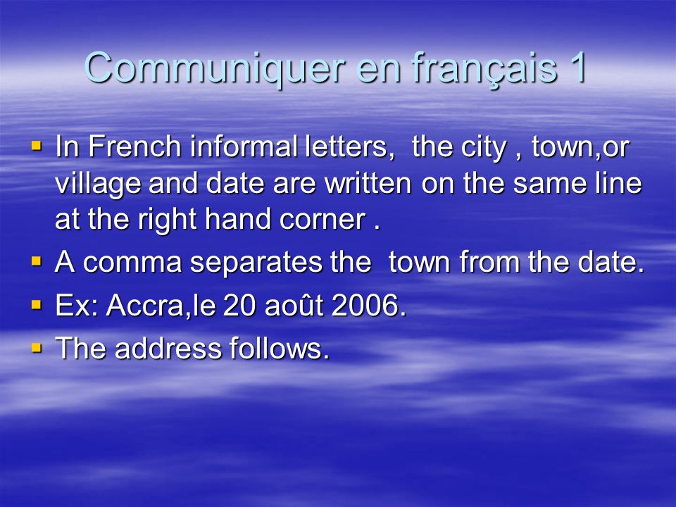 Communiquer en français The address should be written in English.
