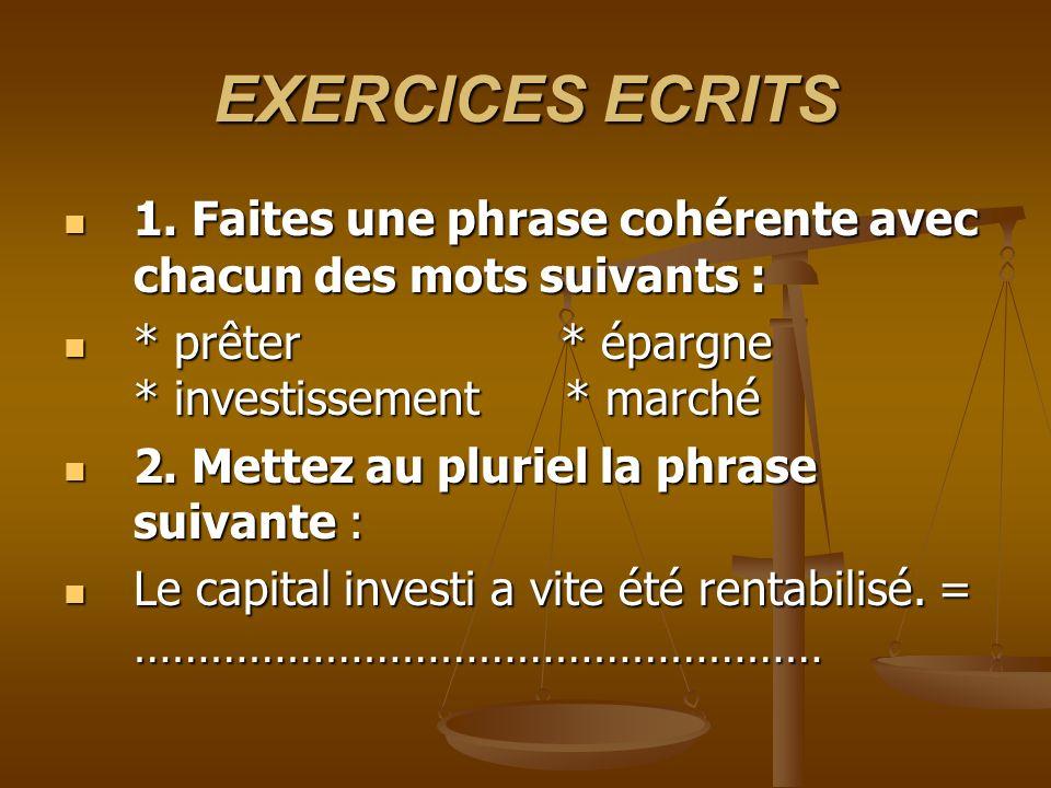 EXERCICES ECRITS 1. Faites une phrase cohérente avec chacun des mots suivants : 1. Faites une phrase cohérente avec chacun des mots suivants : * prête