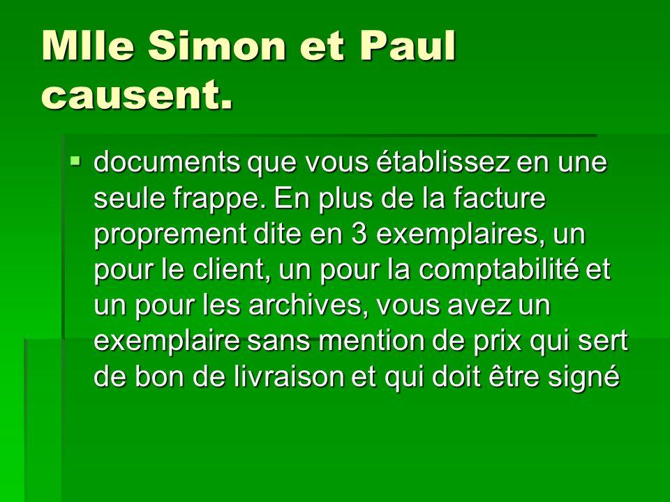 Mlle Simon et Paul causent. documents que vous établissez en une seule frappe.