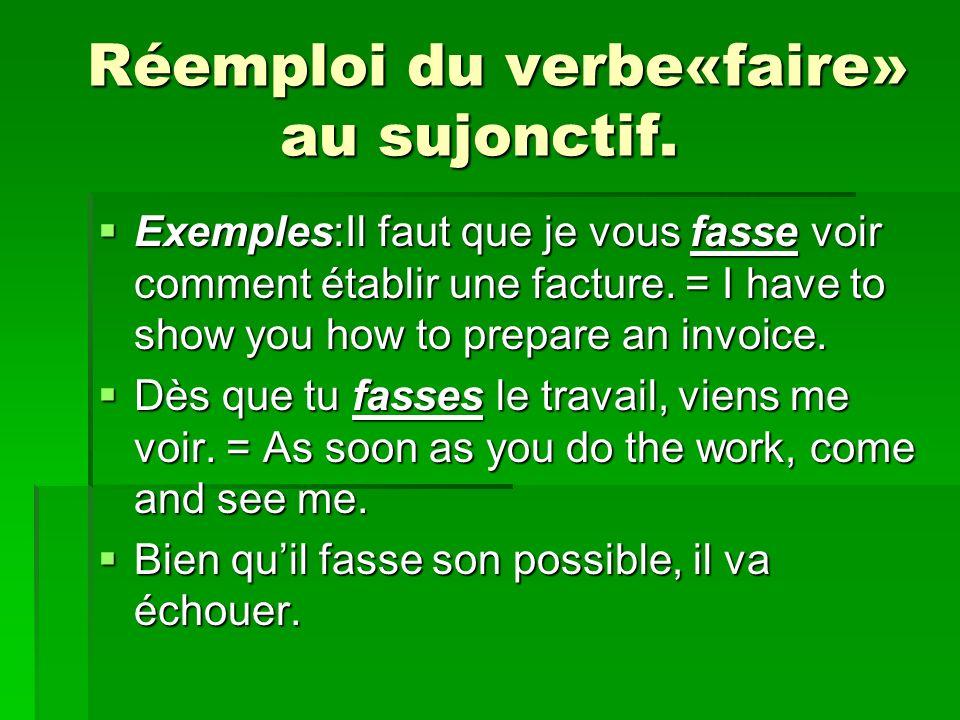 Réemploi du verbe«faire» au sujonctif. Réemploi du verbe«faire» au sujonctif.